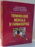 TERMINOLOGIE MEDICALA SI FARMACEUTICA de IULIANA POPOVICI ... DUMITRU LUPULEASA , 2007
