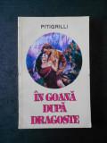 PITIGRILLI - IN GOANA DUPA DRAGOSTE