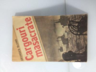 Georges Blond - Cargouri masacrate foto