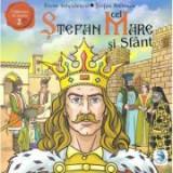 Stefan cel Mare si Sfant - Elena Iorgulescu, Stefan Petrescu