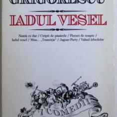 IADUL VESEL - 7 COMEDII JUCATE de DINU GRIGORESCU , 1997