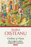 Ordine și Haos. Mit și magie în cultura tradițională românească