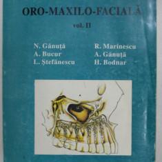 CHIRURGIE ORO - MAXILO - FACIALA , VOL. II de N. GANUTA , A. BUCUR , H. BODNAR ...