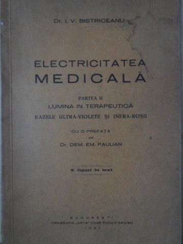 ELECTRICITATEA MEDICALA PARTEA II LUMINA IN TERAPEUTICA, RAZELE ULTRA-VIOLETE SI