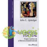 Tu si medicul din tine - John E. Upledger