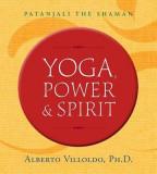 Yoga, Power & Spirit: Patanjali the Shaman