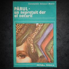 CONSTANTIN IONESCU BOERU - PARUL. UN NEPRETUIT DAR AL NATURII