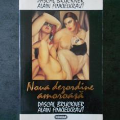 PASCAL BRUCKNER, ALAIN FINKIELKRAUT - NOUA DEZORDINE AMOROASA