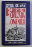 INCURSIUNI IN CIVILIZATIA OMENIRII VOL. I de OVIDIU DRIMBA , 1993