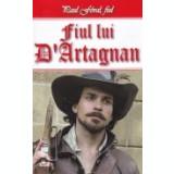 Fiul lui D'Artagnan, vol. 1 -Fiul lui D'Artagnan