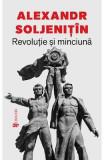 Revolutie si minciuna - Alexandr Soljenitin