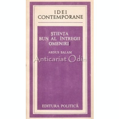 Stiinta, Bun Al Intregii Omeniri - Abdus Salam