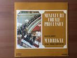 Corul de camera madrigal miniaturi corale preclasice disc vinyl muzica clasica, VINIL, electrecord
