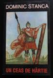 Dominic Stanca - Un ceas de hârtie (ed. Doina Uricariu & Sorana Coroamă-Stanca)
