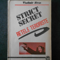 VLADIMIR ALEXE - RETELE TERORISTE. STRICT SECRET