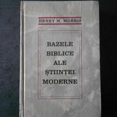 HENRY M. MORRIS - BAZELE BIBLICE ALE STIINTEI MODERNE