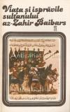 Viata Si Ispravile Sultanului Az-Zahir Baibars - Prefata: Mircea Anghelescu