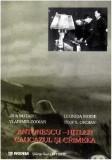 Antonescu - Hitler. Caucazul si Crimeea | Jipa Rotaru, Vladimir Zodian, Leonida Moise, Teofil Oroian