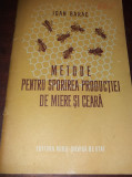 METODE PENTRU SPORIREA PRODUCTIEI DE MIERE SI CEARA IOAN BARAC