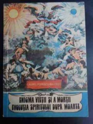 Enigma Vietii Si A Mortii Evolutia Spiritului Dupa Moarte - Aurel Popescu -balcesti ,547006 foto