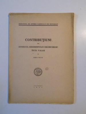 CONTRIBUTIUNI LA ISTORICUL REGIMENTULUI GRANICERESC INTAI VALAH de EMIL MICU 1943 foto