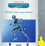 Ghidul unui corp sanatos Enciclopedia medicala a familiei, vol. 1 Yves Morin