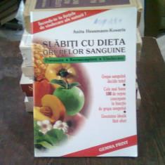 SLABITI CU DIETA GRUPELOR SANGUINE - Anita Hessmann Kosaris