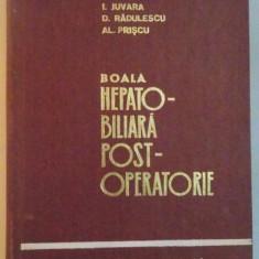 BOALA HEPATO-BILIARA POST-OPERATORIE de I. JUVARA, D. RADULESCU, AL. PRISCU, 1972