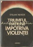 Cumpara ieftin Triumful Ratiunii Impotriva Violentei - Stelian Neagoe