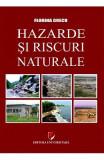 Hazarde si riscuri naturale - Florina Grecu