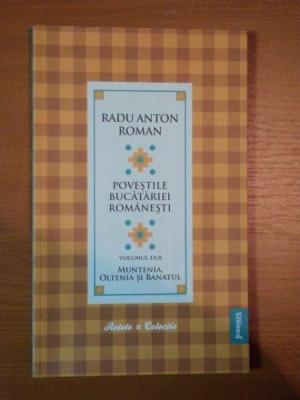 POVESTILE BUCATARIEI ROMANESTI VOL. II MUNTENIA , OLTENIA SI BANATUL de RADU ANTON ROMAN foto