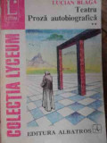 Teatru Proza Autobiografica Vol 2 - Lucian Blaga ,522741
