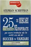 25 de miscari neinspirate + 5 bonusuri pe care trebuie sa le eviti ca sa ai succes in vanzari/Stephan Schiffman, Business Tech