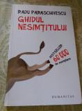 Cumpara ieftin Ghidul nesimtitului de Radu Paraschivescu