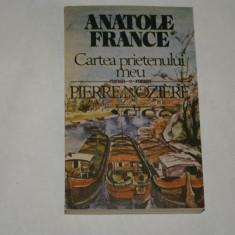 Cartea prietenului meu - Pierre Noziere - Anatole France - 1989