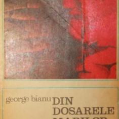 DIN DOSARELE MARILOR PROCESE POLITICE - GEORGE BIANU