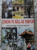 COMORI PE RAUL DE PARFUM. ITINERARE VIETNAMEZE - CONSTANTIN POTANGA