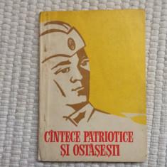 Cantece patriotice si ostasesti carte versuri editura militara 1973 RSR epoca, Alta editura