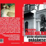 Părintele Arsenie Boca pictor bisericesc la Drăgănescu