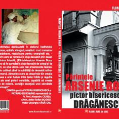 Florin DUȚU. Părintele Arsenie Boca pictor bisericesc la Drăgănescu