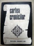 Cartea cronicilor TEXTE ANTOLOGATE SI COMENTATE DE ELVIRA SOROHAN