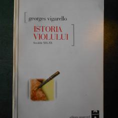 GEORGES VIGARELLO - ISTORIA VIOLULUI * SECOLELE XVI-XX