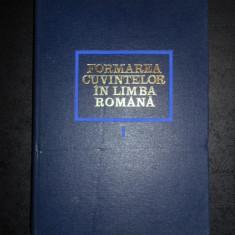 AL. GRAUR, MIOARA AVRAM - FORMAREA CUVINTELOR IN LIMBA ROMANA volumul 1
