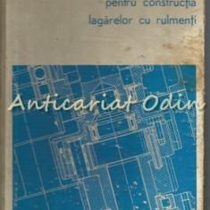 Indrumator Pentru Constructia Lagarelor Cu Rulmenti - M. Furnica Tiraj: 8000 Ex.