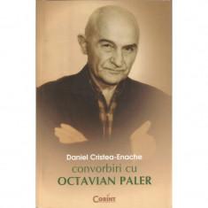 Convorbiri cu Octavian Paler - Daniel Cristea - Enache