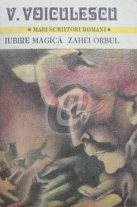 Iubire magica. Zahei orbul, vol. II