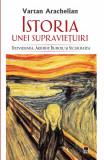 Istoria unei supravietuiri | Vartan Arachelian, rao