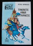Petre Ispirescu - Tinerețe fără bătrânețe (ed.: Virgiliu Ene)