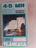 Muntii Bihor-Vladeasa(cu 1 harta - muntii nostri-nr.4-5) - M.Bleahu, S.Bordea