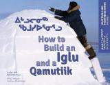 How to Build an Iglu and a Qamutiik: Volume 1